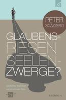 Peter Scazzero: Glaubensriesen - Seelenzwerge? ★★★