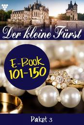 Der kleine Fürst Paket 3 – Adelsroman - E-Book 101-150