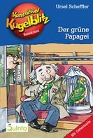 Ursel Scheffler: Kommissar Kugelblitz 04. Der grüne Papagei ★★★★★