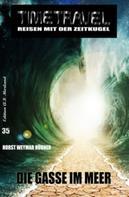 Horst Weymar Hübner: Timetravel Band #35: Die Gasse im Meer