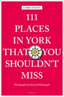 Chris Titley: 111 Places in York that you shouldn't miss