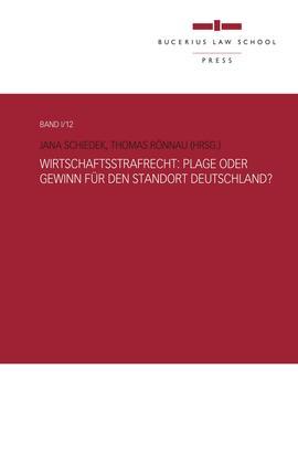 Wirtschaftsstrafrecht: Plage oder Gewinn für den Standort Deutschland?
