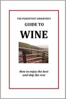 J.P. Bary: The Persistent Observer's Guide to Wine
