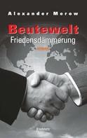 Alexander Merow: Beutewelt VI. Friedensdämmerung ★★★★