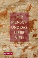 Martin M. Lintner: Der Mensch und das liebe Vieh