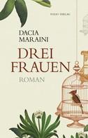 Dacia Maraini: Drei Frauen ★★★