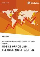 Mona Köppen: Mobile Office und flexible Arbeitszeiten. Welche neuen Anforderungen ergeben sich für die Führung?