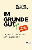 Rutger Bregman: Im Grunde gut ★★★★