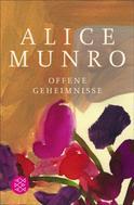 Alice Munro: Offene Geheimnisse