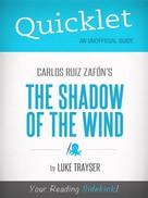 Luke Trayser: Quicklet on Carlos Ruiz Zafón's The Shadow of the Wind