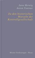 Jana Herwig: Zu den historischen Wurzeln der Kontrollgesellschaft