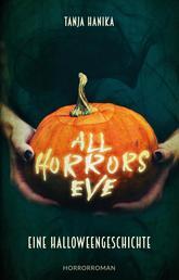 All Horrors Eve - Eine Halloweengeschichte