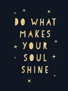 Summersdale Publishers: Do What Makes Your Soul Shine