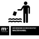 Walter Kabel: Wie benehme ich mich richtig?