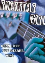 Rockstar Girl - Wenn Liebe zur Gefahr wird