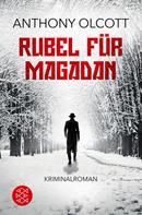 Anthony Olcott: Rubel für Magadan ★