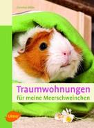Christine Wilde: Traumwohnungen für meine Meerschweinchen ★★★★★