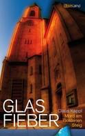 Claus Kappl: Glas Fieber ★★★★