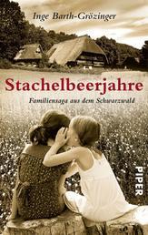 Stachelbeerjahre - Familiensaga aus dem Schwarzwald