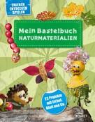 Anita Fischer: Mein Bastelbuch Naturmaterialien ★★★★