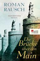 Roman Rausch: Die Brücke über den Main ★★★
