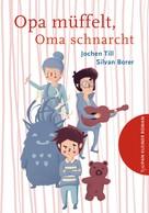 Jochen Till: Opa müffelt, Oma schnarcht ★★★★★