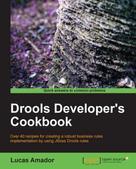 Lucas Amador: Drools Developer's Cookbook