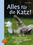 Heike Grotegut: Alles für die Katz! ★★★★