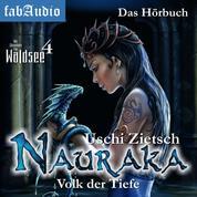Die Chroniken von Waldsee 4: Nauraka - Volk der Tiefe
