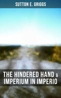 Sutton E. Griggs: The Hindered Hand & Imperium in Imperio