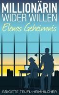 Brigitte Teufl-Heimhilcher: Millionärin wider Willen - Elenas Geheimnis ★★★★