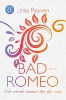 Leisa Rayven: Bad Romeo - Ich werde immer bei dir sein ★★★★