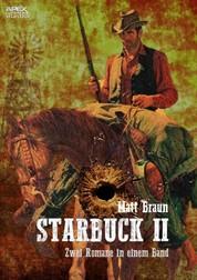 STARBUCK II - Zwei Romane in einem Band!