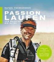 Passion Laufen - Von Marathon bis Ultra