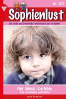 Anne Alexander: Sophienlust 307 – Familienroman