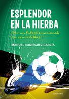 Manuel Rodríguez García: Esplendor en la hierba