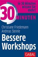 Andreas Steinle: 30 Minuten Bessere Workshops