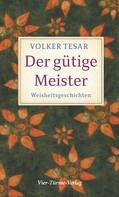 Volker Tesar: Der gütige Meister