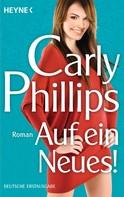 Carly Phillips: Auf ein Neues! ★★★★