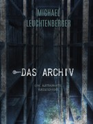 Michael Leuchtenberger: Das Archiv