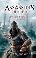 Oliver Bowden: Assassin's Creed Band 4: Revelations - Die Offenbarung ★★★★★
