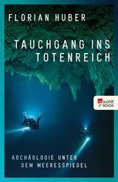 Tauchgang ins Totenreich - Archäologie unter dem Meeresspiegel