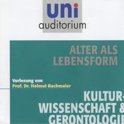 Alter als Lebensform - Fachbereich: Kulturwissenschaft & Gerontologie