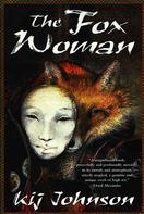 Kij Johnson: The Fox Woman