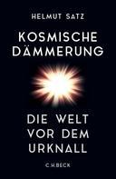 Helmut Satz: Kosmische Dämmerung ★★★★