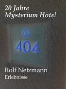 Rolf Netzmann: 20 Jahre Mysterium Hotel ★★★