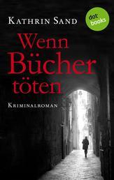 Wenn Bücher töten - Kriminalroman
