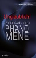 Lawrence LeShan: Unglaublich! - Unerklärliche Phänomene ★★★★