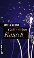 Katrin Rodeit: Gefährlicher Rausch ★★★★