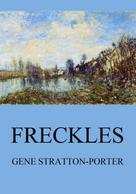 Gene Stratton-Porter: Freckles
